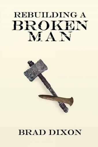 Rebuilding a Broken Man