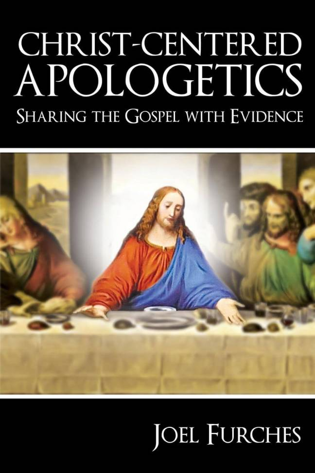 Christ-Centered Apologetics: Sharing the Gospel with Evidence