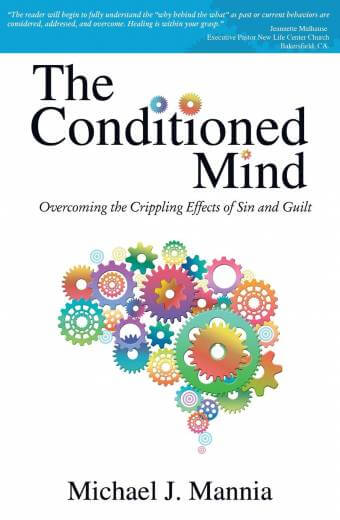 The Conditioned Mind - Overcoming the Crippling Effects of Sin and Guilt