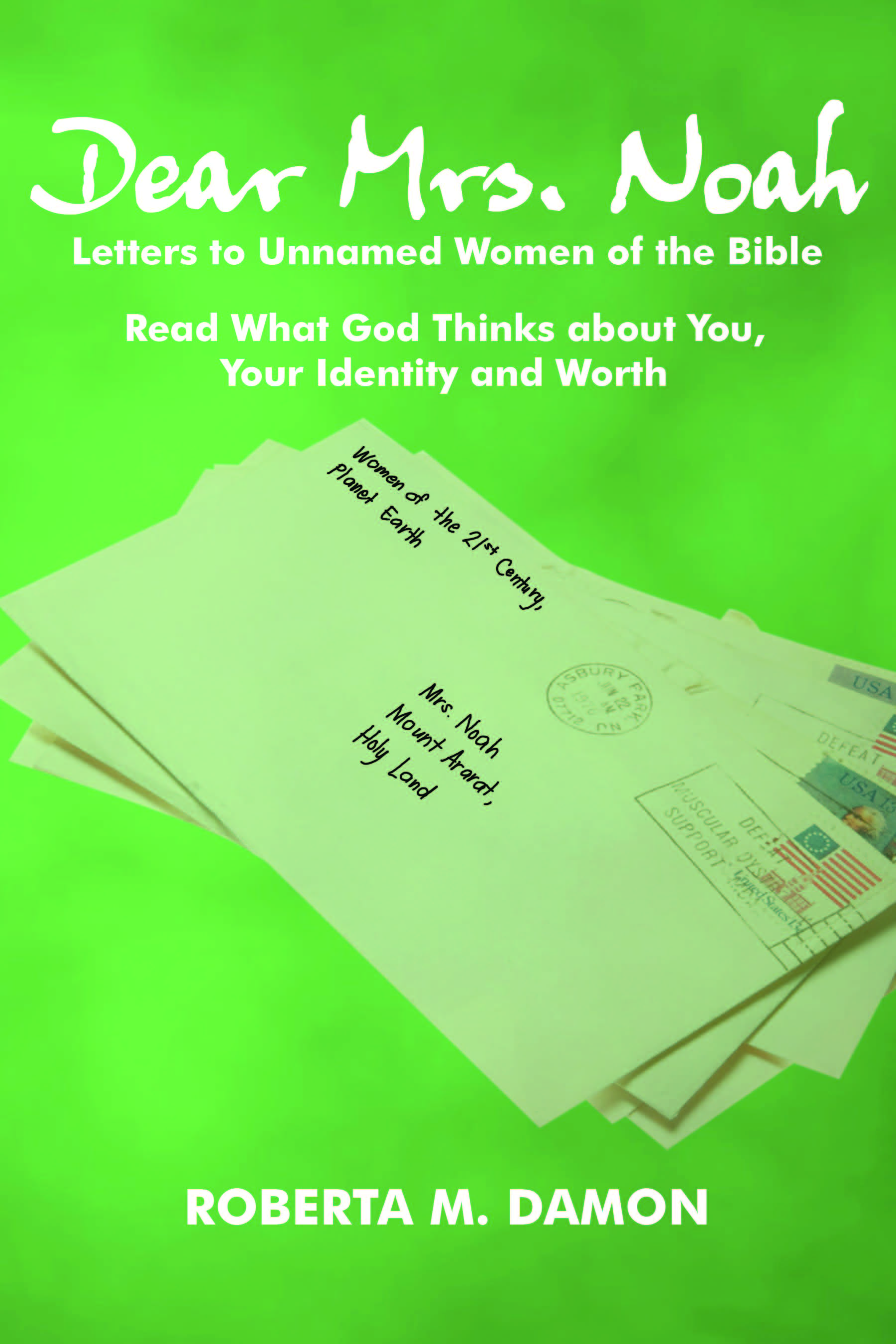 Dear Mrs. Noah: Letters to Unnamed Women of the Bible