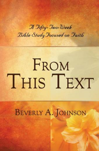 From This Text: A Fifty-Two Week Bible Study Focused on Faith