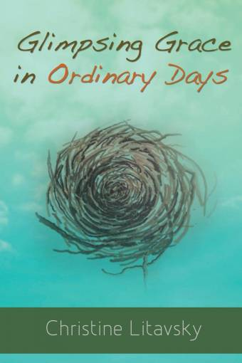 Glimpsing Grace in Ordinary Days