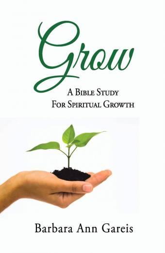 Grow: A Bible Study for Spiritual Growth