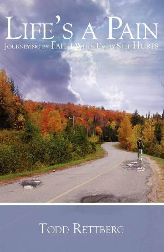 Life's a Pain - Journeying by Faith When Every Step Hurts