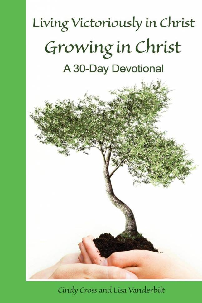 Living Victoriously in Christ: Growing in Christ