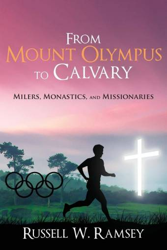 From Mt Olympus to Calvary: Milers, Monastics, and Missionaries