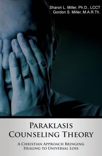 Paraklasis Counseling Theory: A Christian Approach Bringing Healing to Universal Loss