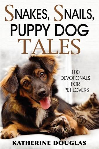 Snakes, Snails, Puppy Dog Tales