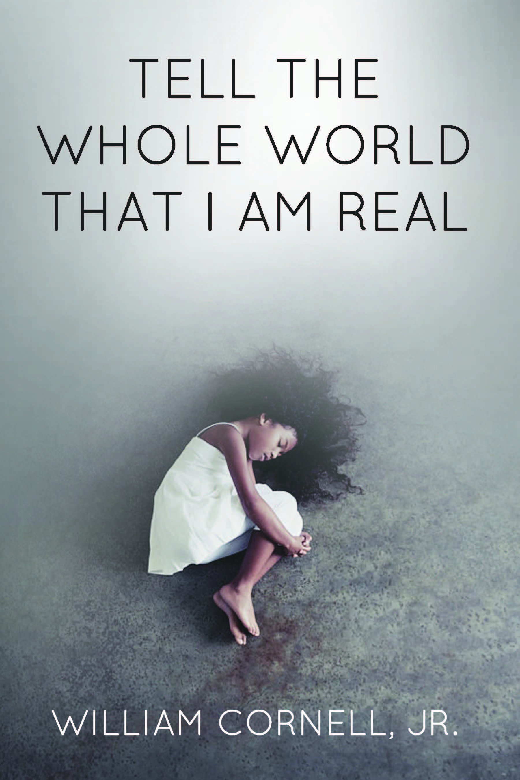 Tell the World That I Am Real