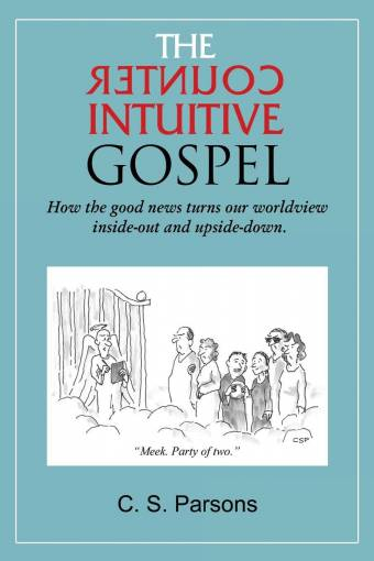 The CounterIntuitive Gospel