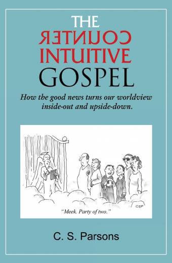 The CounterIntuitive Gospel